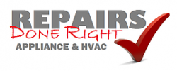 Repairs Done Right Appliance & HVAC